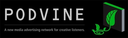 Podvine - A new media advertising network for creative listeners.